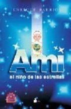 ami el niño de las estrellas-enrique barrios-9788478085798