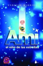 ami el niño de las estrellas-enrique barrios-9788478086498