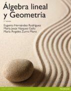 algebra lineal y geometria (3ª ed.) eugenio hernandez 9788478291298