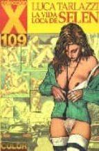 coleccion x 109: la vida loca de selen luca tarlazzi 9788478334698