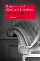 el asesinato del sabado por la mañana: un caso psicoanalitico-batya gur-9788478446698
