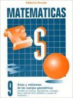 cuaderno matematicas nº 9 - areas y volumenes de cuerpos geometricos-9788478871698