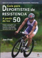 guía para deportistas de resistencia a partir de los 50-joe friel-9788479029098