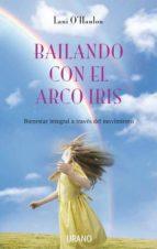 bailando con el arco iris: bienestar integral a traves del movimi ento lani o hanlon 9788479537098