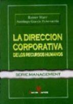 la direccion corporativa de los recursos humanos santiago garcia echevarria reiner marr 9788479783198