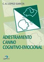 adiestramiento canino cognitivo emocional c.a. lopez garcia 9788479786298