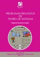 problemas resueltos de teoria de sistemas roberto sanchis llopis 9788480216098