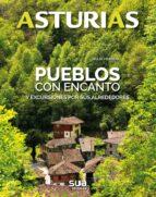 asturias.pueblos con encanto y excursiones por sus alrededores-julio herrera-9788482166698