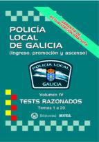 policía local de galicia volumen iv (tests razonados) (2ª ed.) temas 1 al 20-9788482193298