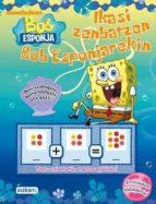 Descarga gratuita de libros más vendidos 2018 Ikasi zenbatzen bob espojarekin