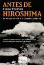 antes de hiroshima: de marie curie a la bomba atomica-diana preston-9788483830598
