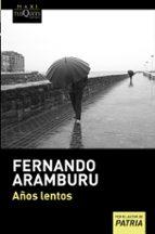 años lentos-fernando aramburu-9788483837498