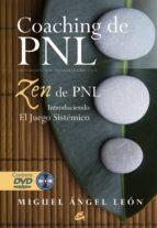 coaching de pnl: zen de pnl: introduciendo el juego sistemico (in cluye dvd)-miguel angel leon-9788484452898
