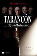 tarancon: el quinto mandamiento-fermin cabal-9788484608998