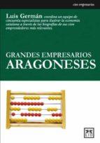 grandes empresarios aragoneses-luis german-9788488717498