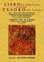 libro de medicina, llamado tesoro de los pobres. en que se hallar an remedios muy aprobados para la sanidad de diversas enfermedades-9788490013298