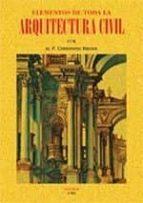elementos de toda la architectura civil (ed. facsimil de la obra de 1763)-christiano rieger-9788490015698