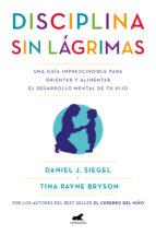 disciplina sin lágrimas (ebook) daniel j. siegel tina payne bryson 9788490199398