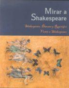 mirar a shakespeare: shakespeare, danzas y regocijos/ vestir a shakespeare 9788490410998