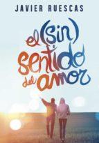 el (sin)sentido del amor (ebook)-javier ruescas-9788490435298
