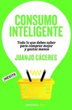 consumo inteligente-juanjo caceres-9788490622698