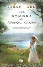a la sombra del arbol kauri-sarah lark-9788490702598