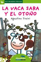la vaca sara y el otoño (primeras paginas   lp: letra de palo) agostino traini 9788492702398