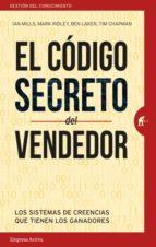 el codigo secreto del vendedor: los sistemas de creencias que tienen los ganadores-ian mills-mark ridley-9788492921898