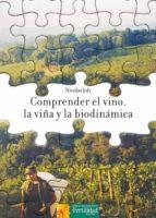 comprender el vino, la viña y la biodinamica nicolas joly 9788493630898