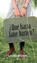 ¿que haria jane austen? laurie brown 9788493720698