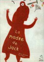 la madre de jack :basado cuento jack y la muerte daniel nesquens 9788493973698