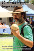el mundo por sombrero ii: de las antipodas a salvador de bahia-francisco j. rodriguez barranco-9788494598098
