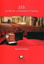 155: los dias que estremecieron a cataluña teresa freixes 9788494618598