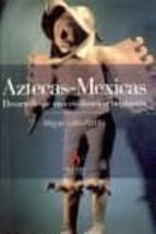 aztecas-mexicas: desarrollo de una civilizacion originaria-miguel leon-portilla-9788496107298