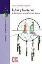 indias y fronteras: el discurso en torno a la mujer etnica silvia martinez falquina 9788496119598
