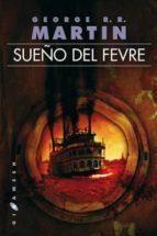 sueño del fevre  (2º ed.) george r.r. martin 9788496208698
