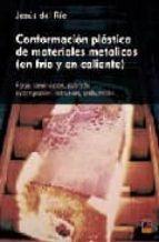 conformacion plastica de materiales metalicos (en frio y en calie nte): forja, laminacion, estirado etampacion, extrusion, embuticion-jesus del rio-9788496437098