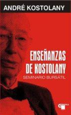 enseñanzas de kostolany: seminario bursatil (2ª ed.)-andre kostolany-9788496529298