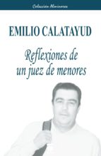 reflexiones de un juez de menores-emilio calatayud-9788496677098