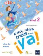 uno, dos, tres ya 2: alumno + cd 9788496942998