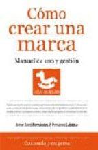 como crear una marca. manual de uso y gestion-jorge fernandez-fernando labarta-9788496968998