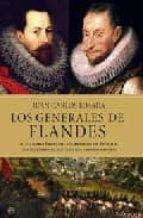 los generales de flandes: alejandro farnesio y alejandro de spino la, dos militares al servicio del imperio español juan carlos losada 9788497345798