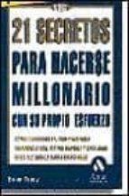 21 secretos para hacerse millonario con su propio esfuerzo-brian tracy-9788497350198
