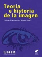 teoria e historia de la imagen fatima gil 9788497567398