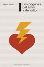 los origenes del amor y del odio-ian d. suttie-9788497773898