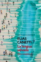 obra completa iii: la lengua salvada elias canetti 9788497936798