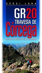gr 20 travesía de córcega (2ª ed.) sergi lara 9788498293098