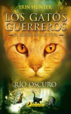 gatos guerreros rio oscuro ( el poder de los tres ii) erin hunter 9788498388398