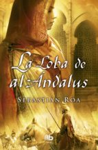 la loba de al-andalus-sebastian roa-9788498728798