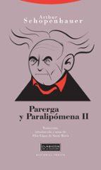 parerga y paralipomena, t.ii arthur schopenhauer 9788498790498